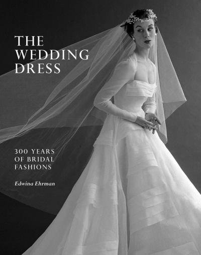 El libro de moda The Wedding Dress: 300 Years of Bridal Fashion ...